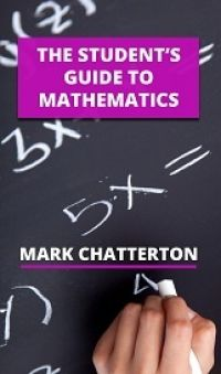 THE STUDENT'S GUIDE TO MATHS - DOWNLOAD VERSION
